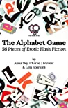 The Alphabet Game: 56 Pieces of Erotic Flash Fiction