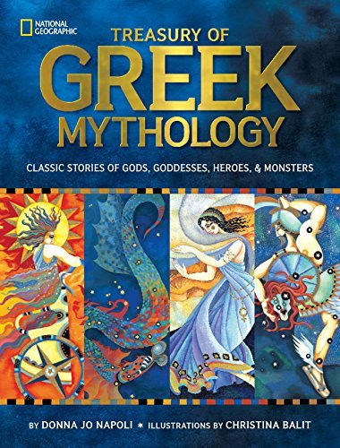 Treasury of Greek Mythology  Classic Stories of Gods, Goddesses, Heroes  Monsters by Donna Jo Napoli