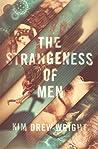 The Strangeness of Men