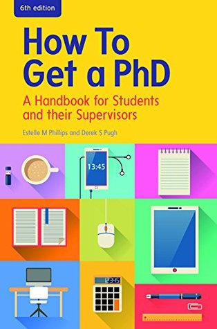EBOOK: How to Get a PhD: A Handbook for Students and their Supervisors (UK Higher Education Humanities & Social Sciences Higher Education)