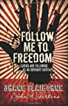 Follow Me to Freedom: Leading as an Ordinary Radical