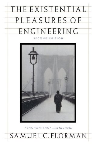 The Existential Pleasures of Engineering by Samuel C. Florman