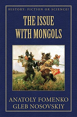 The Issue with Mongols (History Fiction or Science? Book 9)