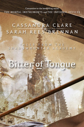 Bitter Of Tongue Tales From The Shadowhunter Academy 7 By Cassandra Clare