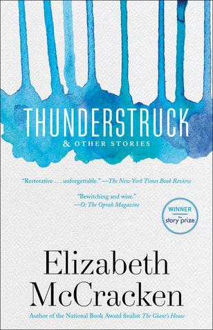 Thunderstruck & Other Stories by Elizabeth McCracken