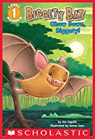 Scholastic Reader, Level 1: Biggety Bat: Chow Down, Biggety! (Scholastic Reader Level 1)