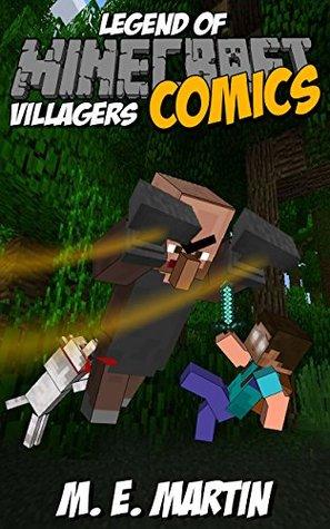 Minecraft: Legend of the Minecraft Villagers by M E  Martin
