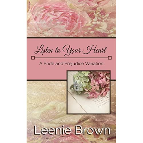 Listen To Your Heart A Pride And Prejudice Variation By Leenie Brown