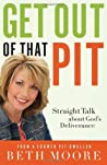 Get Out of That Pit! by Beth Moore