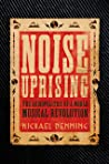 Noise Uprising by Michael Denning