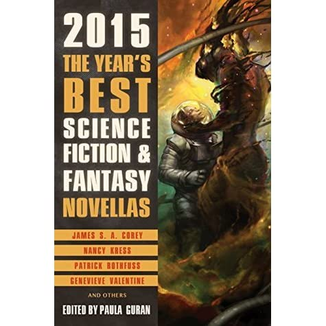 the year s best science fiction amp fantasy novellas 2015 by