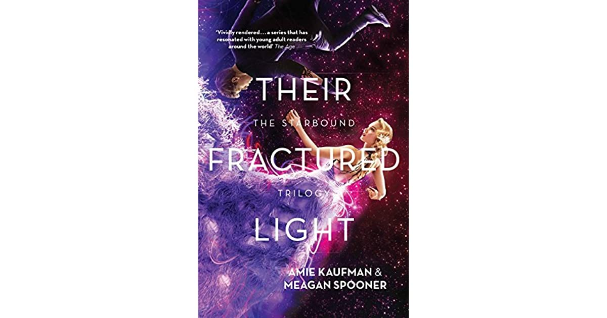 Their Fractured Light Starbound 3 By Amie Kaufman