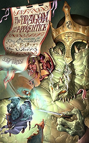 The Dragon and the Apprentice: A Wizard's Wager (Book One of the Chronicles of Sir John the Worm 1)