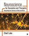 Neuroscience for Counselors and Therapists: Integrating the Sciences of Mind and Brain