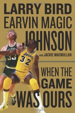 When the Game Was Ours by Larry Bird
