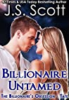 Billionaire Untamed ~ Tate by J.S. Scott