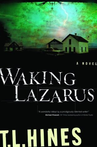 Waking Lazarus by T L  Hines