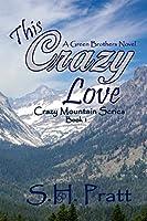 This Crazy Love  (Crazy Mountain #1)