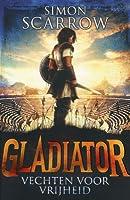 Vechten voor Vrijheid (Gladiator, #1)