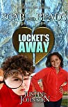 Scab and Beads: PSI (Playground Scene Investigation): Episode One - Locket's Away (A Funny Mystery For Children Ages 9-12)