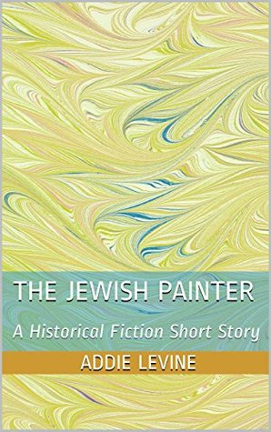 The Jewish Painter: A Historical Fiction Short Story