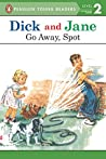 Go Away, Spot (Dick and Jane)