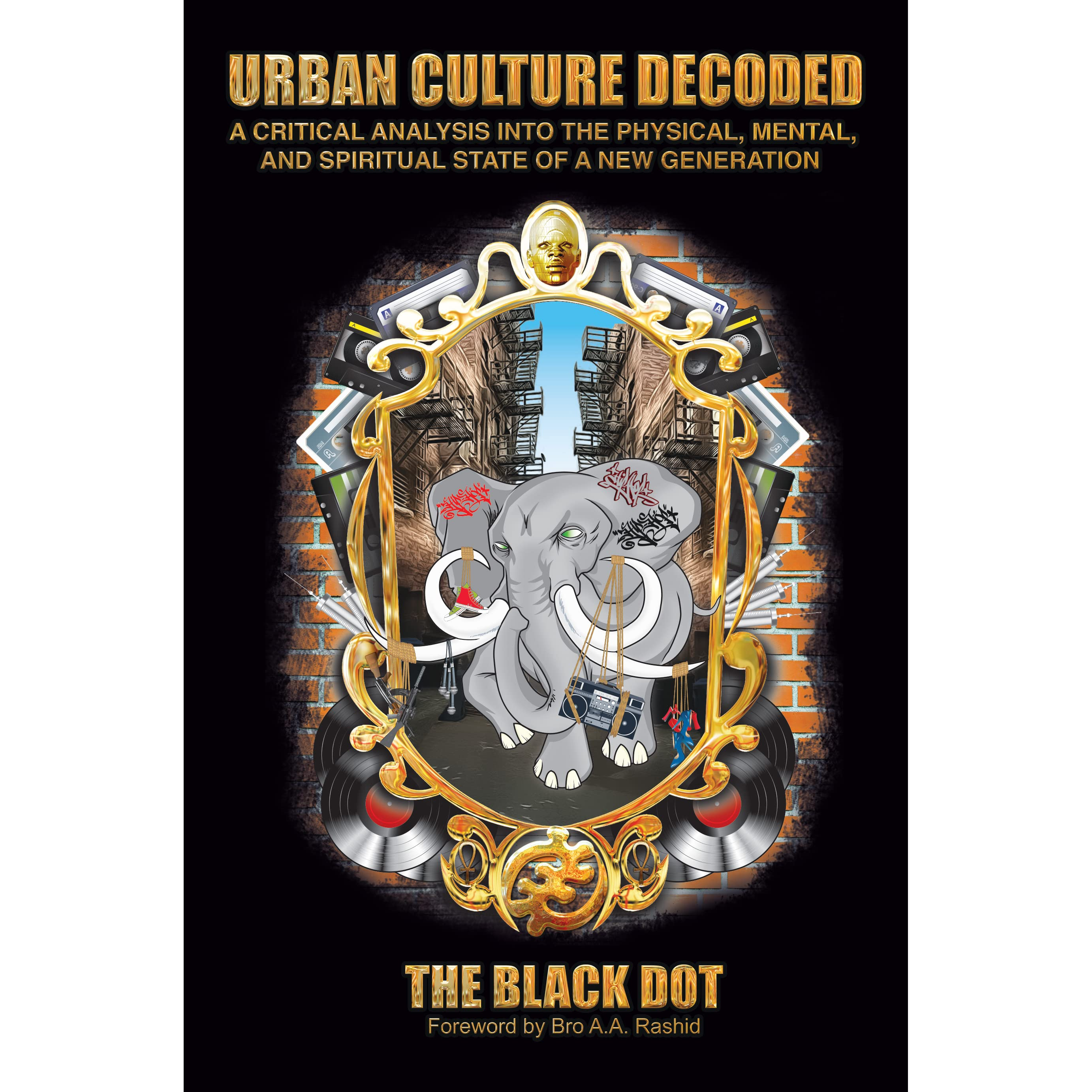 Urban culture decoded a critical analysis of the physical and urban culture decoded a critical analysis of the physical and mental state of a new generation by the black dot fandeluxe