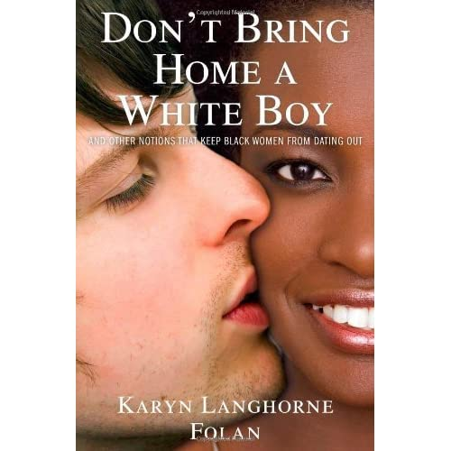 Dont Bring Home A White Boy And Other Notions That Keep -5814