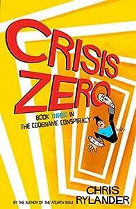 Crisis Zero (The Codename Conspiracy, #3)