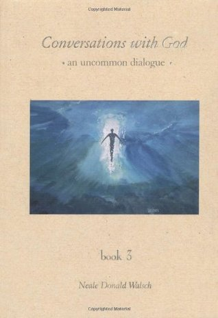 Conversations With God: An Uncommon Dialogue, Book 3