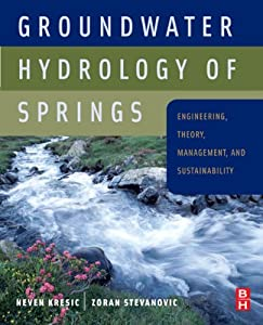 Groundwater Hydrology of Springs: Engineering, Theory, Management and Sustainability