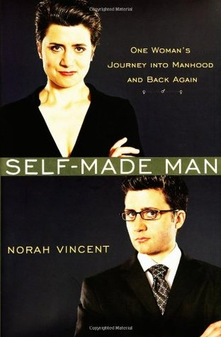 Self-Made Man by Norah Vincent