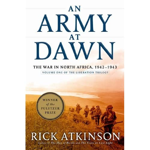 An Army at Dawn: The War in North Africa, 1942-1943 (World ...