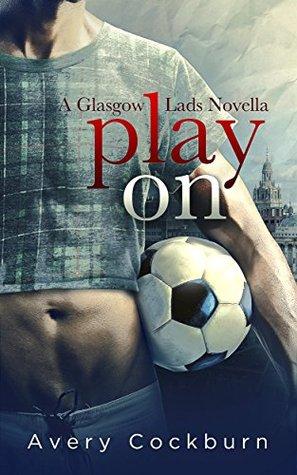 Play On (Glasgow Lads, #0.5)