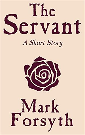 The Servant by Mark Forsyth