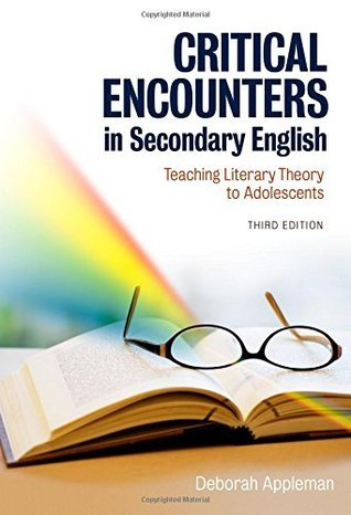 Critical Encounters in Secondary English by Deborah Appleman