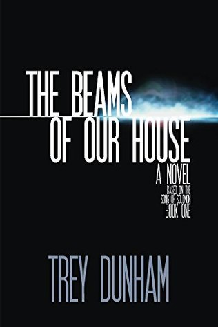 The Beams of Our House: A Novel Based on Song of Solomon (The Banner Series Book 1)