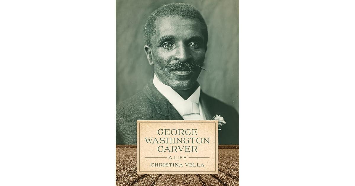 george washington carver a life by christina vella