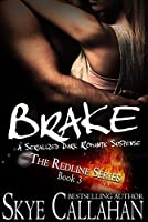 Brake: A Serialized Dark Romantic Suspense (The Redline Series Book 3)