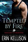 Tempted by Fire (Dragons of Bloodfire, #1)