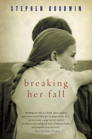 Breaking Her Fall by Stephen Goodwin