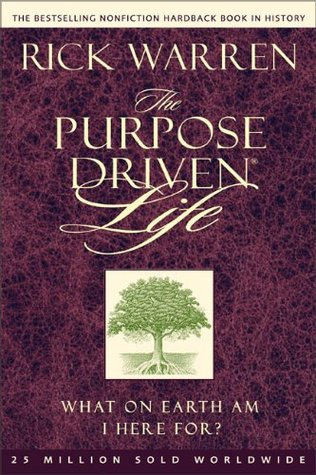 The Purpose Driven Life: What on Earth Am I Here for? by