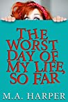 The Worst Day Of ...