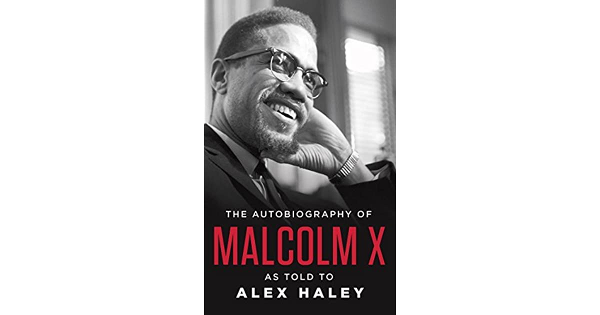 the autobiography of malcolm x Malcom x never grew as old as i am now instead, he was gunned down in the (seemingly) eternal racial conflict in america like john brown, you can admire much about malcolm, if you cannot ever agree with him.