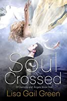 Soul Crossed (Of Demons and Angels Book 1)