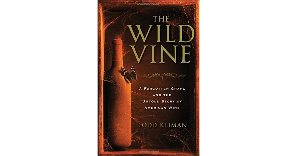 A Forgotten Grape and the Untold Story of American Wine The Wild Vine