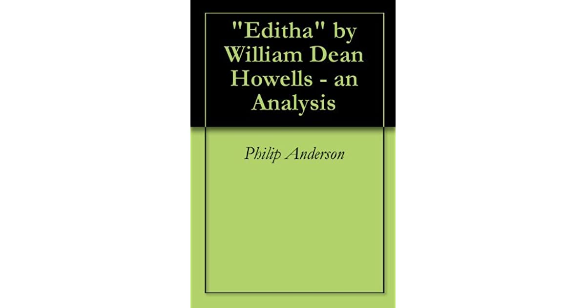 an analysis of william dean howells use of literary realism in editha and its introduction into the