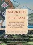 Married to Bhutan  How One Woman Got Lost, Said