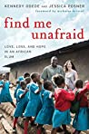 Book cover for Find Me Unafraid: Love, Loss, and Hope in an African Slum