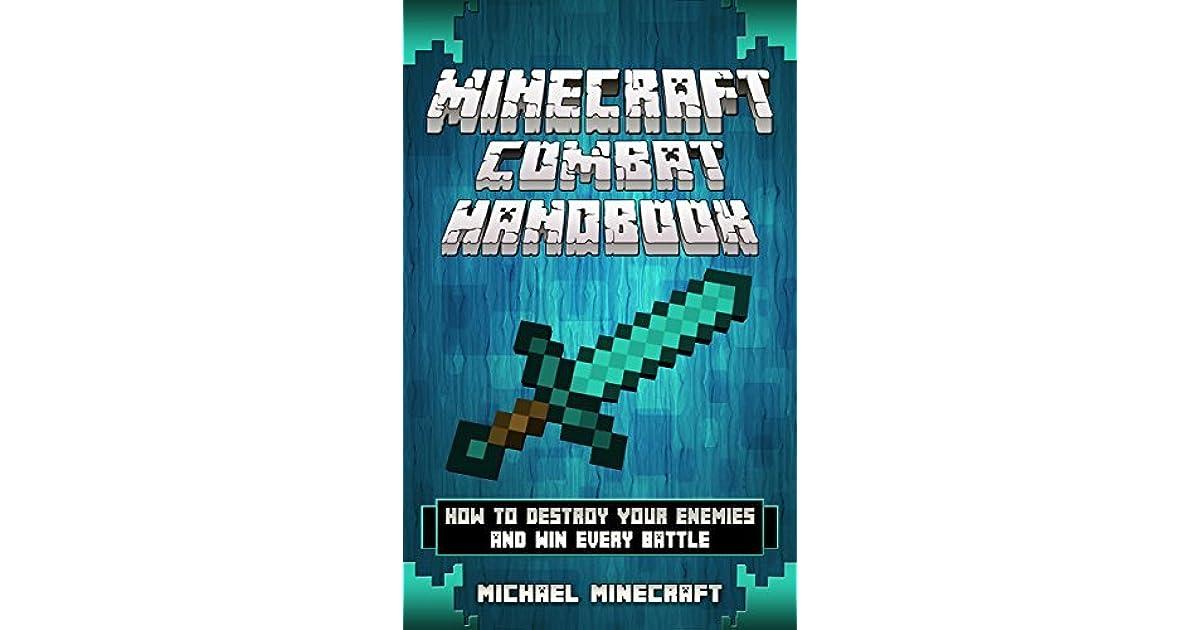 Minecraft Minecraft Combat Handbook How To Destroy Your Enemies
